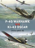 img - for P-40 Warhawk vs Ki-43 Oscar: China 1944-45 (Duel) book / textbook / text book