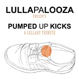 Foster the People - Pumped Up Kicks (Lullaby Version) - Single