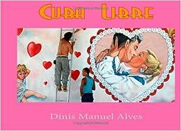 Cuba Libre (Photographarte) (Volume 1) (Portuguese Edition): Dinis