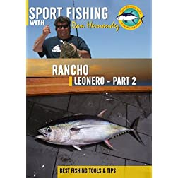 Sportfishing with Dan Hernandez Rancho Leonero Pt 2