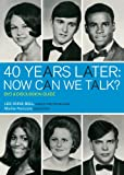img - for 40 Years Later: Now Can We Talk? DVD and Discussion Guide book / textbook / text book