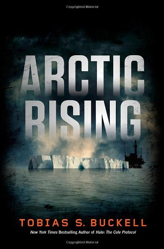 Arctic Rising: Tobias S. Buckell: 9780765319210: Amazon.com: Books