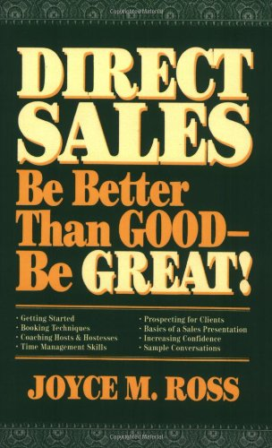 Direct Sales: Be Better Than Good-Be Great!