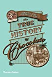 Sophie D. Coe The True History of Chocolate