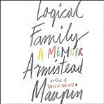 Logical Family: A Memoir   Armistead Maupin