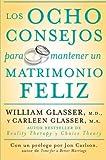Los ocho consejos para mantener un matrimonio feliz (Spanish Edition) (0061555088) by Glasser, William