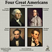 Four Famous Americans: Benjamin Franklin, Abraham Lincoln, Daniel Webster, and George Washington | [James Baldwin]