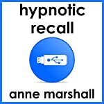 Hypnotic Recall: Self-Hypnosis for Memory Enhancement | Anne Marshall
