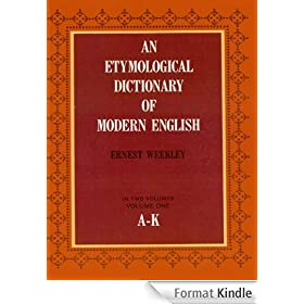 An Etymological Dictionary of Modern English, Vol. 1