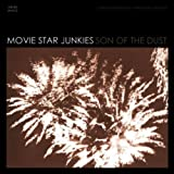 Movie Star Junkies Son of the Dust [VINYL]