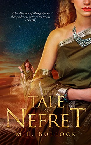 Book: The Tale of Nefret (The Desert Queen Book 1) by M.L. Bullock