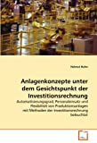 img - for Anlagenkonzepte unter dem Gesichtspunkt der Investitionsrechnung: Automatisierungsgrad, Personaleinsatz und Flexibilit t von Produktionsanlagen mit ... beleuchtet (German Edition) book / textbook / text book