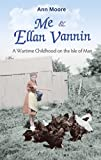 Me and Ellan Vannin: A Wartime Childhood on the Isle of Man