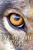 Eye of the Wolf (English, Spanish, French, Italian, German, Japanese, Russian, Ukrainian, Chinese, Hindi, Tamil, Telugu, Kannada, Malayalam, Marathi, Punjabi, Gujarati, Bengali and Korean Edition)