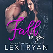 Fall to You: Here and Now, Book 2 | Lexi Ryan
