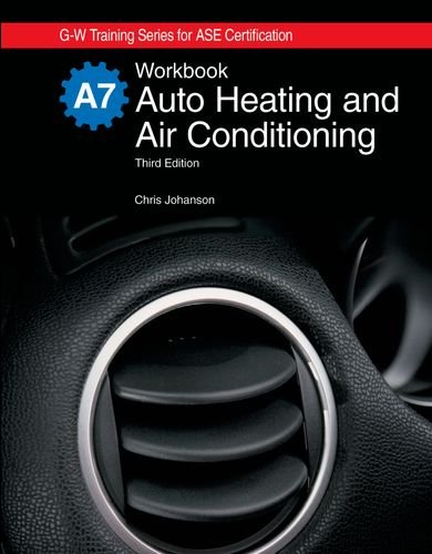 Auto Heating and Air Conditioning Workbook (G-W Training Series for Ase Certification)