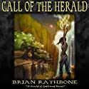 Call of the Herald: The Dawning of Power Trilogy, Book 1 (       UNABRIDGED) by Brian Rathbone Narrated by Chris Snelgrove
