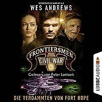 Die Verdammten von Fort Hope (Frontiersmen: Civil War 3) Hörbuch