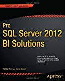 Pro SQL Server 2012 BI Solutions (Expert's Voice in SQL Server)