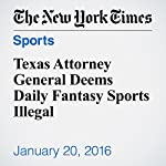 Texas Attorney General Deems Daily Fantasy Sports Illegal | Joe Drape