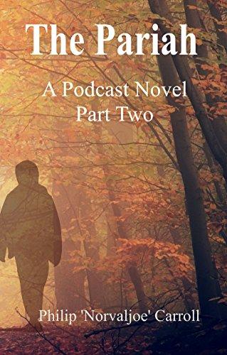 The Pariah: A Podcast Novel - Book Two (The Pariah Podcast 2) PDF