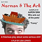 Satire: Norman and the Ark | Lidia LoPinto