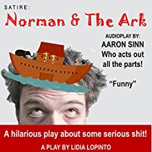 Satire: Norman and the Ark (       UNABRIDGED) by Lidia LoPinto Narrated by Aaron Sinn