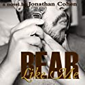 Bear Like Me Audiobook by Jonathan Cohen Narrated by Wes Smith