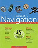 Tools of Navigation: A Kid's Guide to the History & Science of Finding Your Way (Tools of Discovery series)