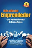 img - for M??s All?? del Emprendedor: Una visi??n diferente de los negocios. (Spanish Edition) by Luis Eduardo Baron (2014-05-30) book / textbook / text book