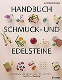 Image de Handbuch Schmuck- und Edelsteine: Beurteilung und Verwendung, Farbe und Form, Schliff und Fassung