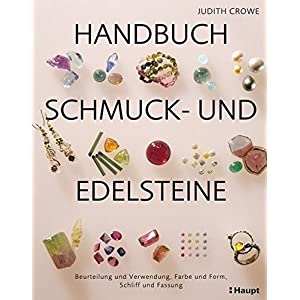 Handbuch Schmuck- und Edelsteine: Beurteilung und Verwendung, Farbe und Form, Schliff