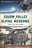 img - for Squaw Valley & Alpine Meadows:: Tales from Two Valleys (Sports) book / textbook / text book