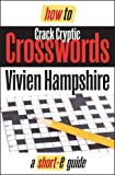 How To Crack Cryptic Crosswords (Short-e Guide)