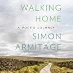 Walking Home: A Poet's Journey | Simon Armitage