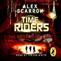 TimeRiders: The Doomsday Code (Book 3) (       UNABRIDGED) by Alex Scarrow Narrated by Trevor White