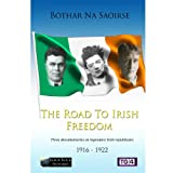Bóthar Na Saoirse (The Road To Irish Freedom.Three Documentaries on Legendary Irish Republicans 1916-1922) 3DVD