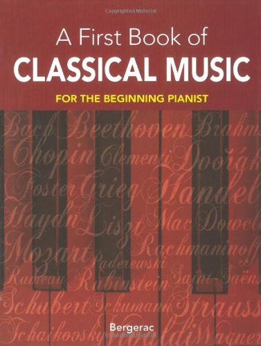My First Book of Classical Music: 29 Themes by Beethoven, Mozart, Chopin and Other Great Composers in Easy Piano Arrangements