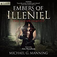 The Silent Tempest: Embers of Illeniel, Book 2 Audiobook by Michael G. Manning Narrated by Alex Wyndham