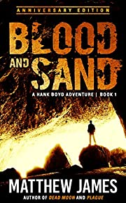 Blood and Sand - Anniversary Edition (A Hank Boyd Adventure Book 1) (The Hank Boyd Adventures)