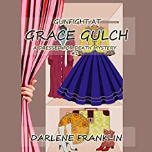 Gunfight at Grace Gulch: A Dressed for Death Mystery, Book 1 Audiobook by Darlene Franklin Narrated by Jae Huff