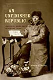 img - for An Unfinished Republic: Leading by Word and Deed in Modern China book / textbook / text book