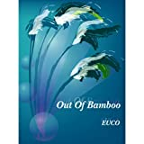 Out Of Bamboo