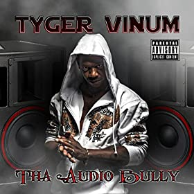 Tyger Vinum - Tha Audio Bully CD