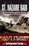 img - for [(St Nazaire Raid: Operation Chariot, Channel Ports)] [Author: James G. Dorrian] published on (July, 2007) book / textbook / text book