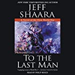 To the Last Man: A Novel of the First World War | Jeff Shaara