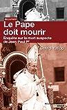 Le pape doit mourir: enqu�te sur la mort suspecte de Jean-Paul 1er