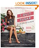 I Quit Sugar: Your Complete 8-Week Detox Program and Cookbook