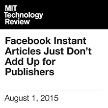 Facebook Instant Articles Just Don't Add Up for Publishers (       UNABRIDGED) by Michael Wolff Narrated by Todd Mundt