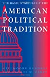 img - for The Basic Symbols of the American Political Tradition: 1st (First) Edition book / textbook / text book